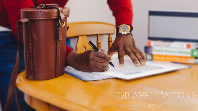 image of a person writing on a form on a desk, text reads: week 2 job applications.