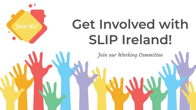 "image of multicoloured hands reaching up. inside a yellow, orange and red shape says ""join us"". Text reads ""get invovled with SLIP Ireland! Join our Working Committee"""